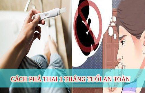 cách phá thai 1 tháng tuổi an toàn