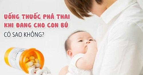 Uống thuốc phá thai có cho con bú được không