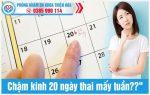 Giải đáp: Chậm kinh 20 ngày thai mấy tuần
